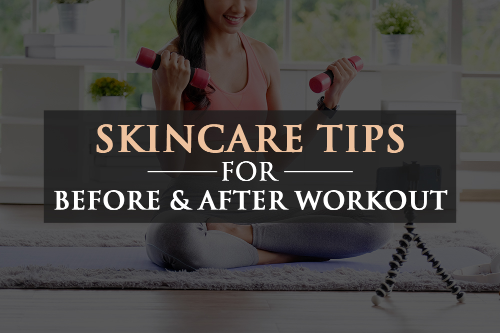 Skin Care Tips For Before and After Workout | Skinsation Naturally